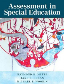 Assessment in Special Education with Access Code av Raymond H Witte, Michael F Woodin og Jane E Bogan (Blandet mediaprodukt)