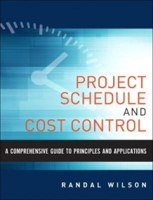 A Comprehensive Guide to Project Management Schedule and Cost Control av Randal Wilson (Innbundet)
