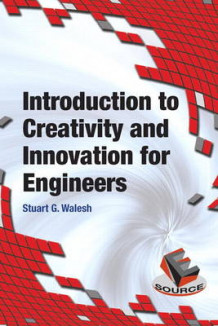 Introduction to Creativity and Innovation for Engineers av Stuart Walesh (Innbundet)