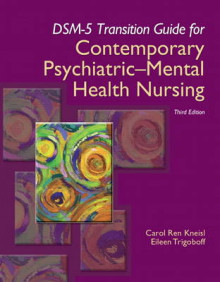 DSM-5 Transition Guide for Contemporary Psychiatric-Mental Health Nursing av Carol Ren Kneisl og Eileen Trigoboff (Heftet)