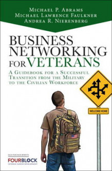 Business Networking for Veterans av Mike Abrams, Michael Lawrence Faulkner og Andrea Nierenberg (Innbundet)