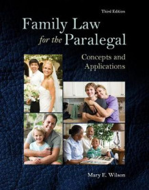 Family Law for the Paralegal av Mary E. Wilson (Heftet)