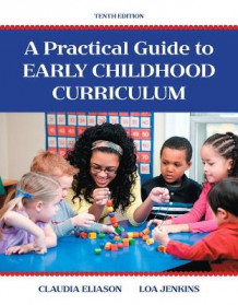 A Practical Guide to Early Childhood Curriculum av Claudia Eliason og Loa Jenkins (Heftet)