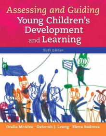 Assessing and Guiding Young Children's Development and Learning av Oralie McAfee, Deborah J. Leong og Elena Bodrova (Heftet)