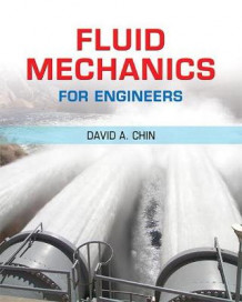 A Fluid Mechanics for Engineers av David A. Chin (Innbundet)