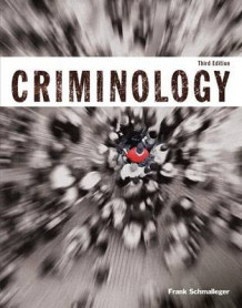 Criminology (Justice Series) Plus Mycjlab with Pearson Etext -- Access Card Package av Frank J Schmalleger (Blandet mediaprodukt)
