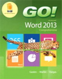 Go! with Microsoft Word 2013 & Myitlab with Pearson Etext -- Access Card -- For Go! with Office 2013 Package av Shelley Gaskin, Carol L Martin og Alicia Vargas (Blandet mediaprodukt)