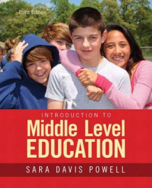 Introduction to Middle Level Education with Access Code av Sara D Powell (Blandet mediaprodukt)