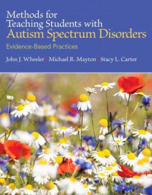 Methods for Teaching Students with Autism Spectrum Disorders with Access Code av John J Wheeler, Michael R Mayton og Stacy L Carter (Blandet mediaprodukt)