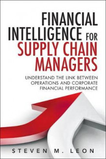Financial Intelligence for Supply Chain Managers av Steven M. Leon (Innbundet)