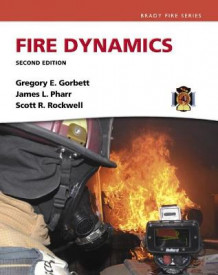 Fire Dynamics av Gregory E. Gorbett, James L. Pharr og Scott Rockwell (Innbundet)