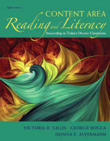 Content Area Reading and Literacy av Victoria Ridgeway Gillis, George Boggs og Donna E. Alvermann (Innbundet)