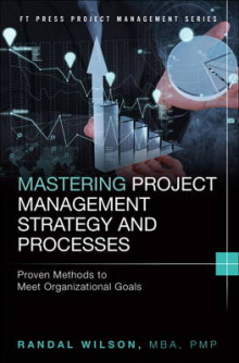 Mastering Project Management Strategy and Processes av Randal Wilson (Innbundet)