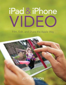 iPad and iPhone Video av Jeff Carlson (Heftet)