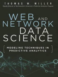 Web and Network Data Science av Thomas W. Miller (Innbundet)