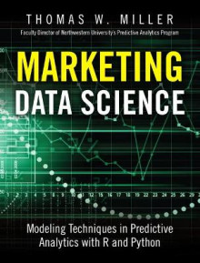 Marketing Data Science av Thomas W. Miller (Innbundet)