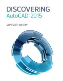 Discovering AutoCAD 2015 av Mark Dix og Paul Riley (Heftet)