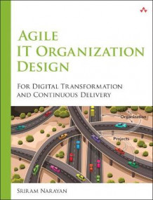 Agile IT Organization Design av Sriram Narayan (Heftet)