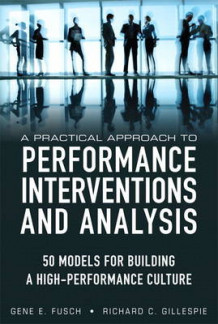 A Practical Approach to Performance Interventions and Analysis av Gene E. Fusch og Richard C. Gillespie (Heftet)