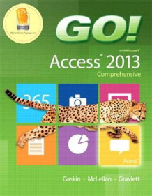 Go! with Microsoft Access 2013 Comprehensive, Myitlab with Etext and Access Card for Go! with Office 2013 av Shelley Gaskin, Carolyn McLellan og Nancy Graviett (Blandet mediaprodukt)