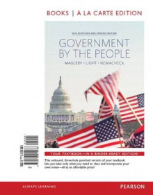 Government by the People, 2014 Elections and Updates Edition, Books a la Carte av Distinguished Professor of Political Science David B Magleby, Paulette Goddard Professor of Public Service Paul C Light og Christine L Nemacheck (Perm)