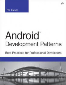 Android Development Patterns av Phil Dutson (Heftet)