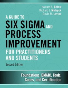 A Guide to Six Sigma and Process Improvement for Practitioners and Students av Richard J. Melnyck, Howard S. Gitlow og David M. Levine (Innbundet)