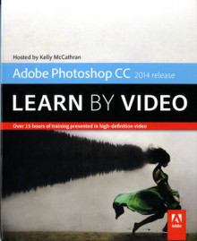 Adobe Photoshop CC Learn by Video (2014 Release) av Kelly McCathran (Blandet mediaprodukt)