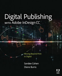Digital Publishing with Adobe Indesign CC av Diane Burns og Sandee Cohen (Heftet)