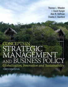 Concepts in Strategic Management and Business Policy Plus 2014 Mymanagementlab with Pearson Etext -- Access Card Package av Thomas L Wheelen, J David Hunger, Alan N Hoffman og Charles E Bamford (Blandet mediaprodukt)