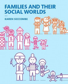 Families and Their Social Worlds av Karen T. Seccombe (Perm)