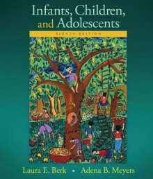 Infants, Children, and Adolescents av Laura E. Berk og Adena B. Meyers (Innbundet)