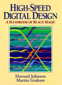 High Speed Digital Design av Howard W. Johnson, Martin Graham og Graham Martin (Innbundet)