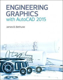 Engineering Graphics with AutoCAD 2015 av James D. Bethune (Innbundet)
