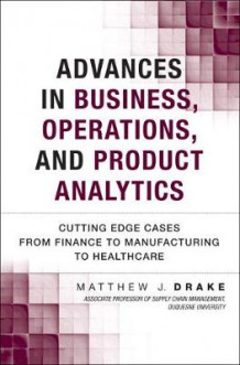 Advances in Business, Operations, and Product Analytics av Matthew J. Drake (Innbundet)