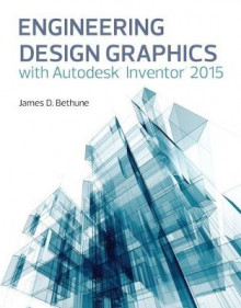Engineering Design Graphics with Autodesk Inventor 2015 av James D. Bethune (Heftet)