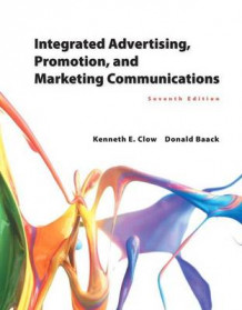 Integrated Advertising, Promotion, and Marketing Communications Plus Mymarketinglab with Pearson Etext -- Access Card Package av Professor Kenneth E Clow (Blandet mediaprodukt)