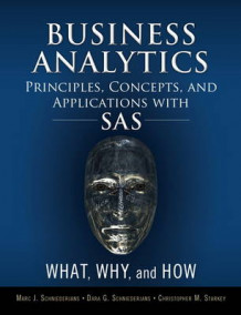 Business Analytics Principles, Concepts, and Applications with SAS av Marc J. Schniederjans, Dara G. Schniederjans og Christopher M. Starkey (Innbundet)