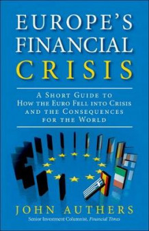 Europe's Financial Crisis av John Authers (Heftet)