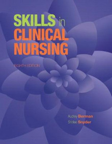 Skills in Clinical Nursing av Audrey J. Berman og Shirlee Snyder (Heftet)