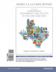 Government and Politics in the Lone Star State, Books a la Carte Edition av L Tucker Gibson og Clay Robison (Perm)