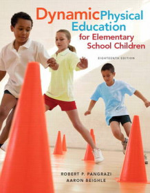 Dynamic Physical Education for Elementary School Children with Curriculum Guide av Robert P. Pangrazi og Aaron Beighle (Heftet)