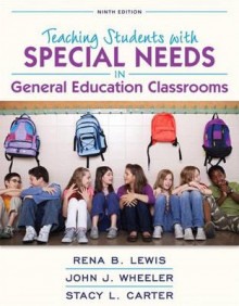 Revel for Teaching Students with Special Needs in General Education Classrooms with Loose-Leaf Version av Rena B Lewis, John J Wheeler og Stacy L Carter (Blandet mediaprodukt)