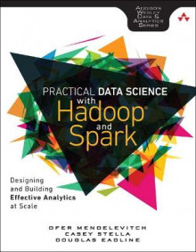 Practical Data Science with Hadoop and Spark av Ofer Mendelevitch, Casey Stella og Douglas Eadline (Heftet)