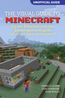 A Visual Guide to Minecraft av James H. Clark, Cori Dusmann og John Moltz (Heftet)