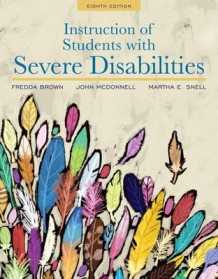 Instruction of Students with Severe Disabilities, Pearson Etext with Loose-Leaf Version -- Access Card Package av Fredda E Brown, John J McDonnell og Martha E Snell (Blandet mediaprodukt)