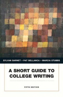 A Short Guide to College Writing av Sylvan Barnet, Pat Bellanca og Marcia Stubbs (Heftet)