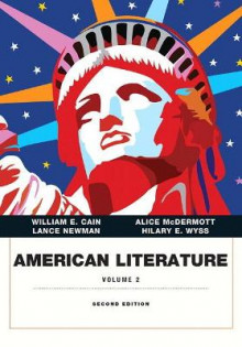 American Literature, Volume II av William E. Cain, Alice McDermott, Lance E. Newman og Hilary E. Wyss (Heftet)