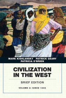 Civilization in the West: Volume 2 av Mark A. Kishlansky, Patrick Geary og Patricia O'Brien (Heftet)