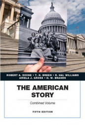 The American Story, Academics Series, Combined Volume av H. W. Brands, T. H. Breen, Robert A. Divine, Ariela J. Gross og R. Hal Williams (Heftet)